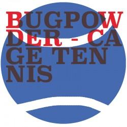 CAGE TENNIS - Bugpowder